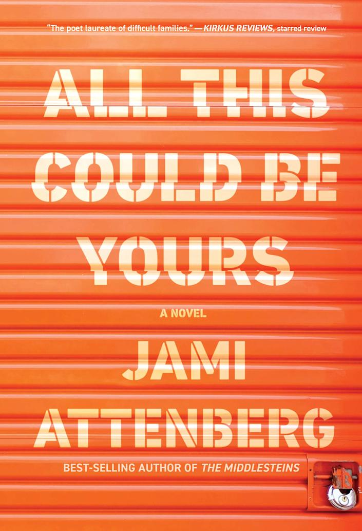 """""""All This Could Be Yours,"""" by Jami Attenberg."""