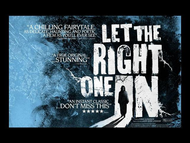 <b>7. Let the Right One In </b><br>Love stories were never so 'bloody' awesome! Perfect combination for both of you.