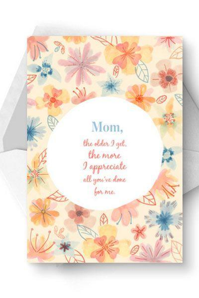 """<p>As you grow, your appreciation for Mom also grows. Let her know you still need her with this sweet card.</p><p><strong>Get the printable at <a href=""""https://www.greetingsisland.com/preview/cards/the-older-i-get/91-6292"""" rel=""""nofollow noopener"""" target=""""_blank"""" data-ylk=""""slk:Greetings Island"""" class=""""link rapid-noclick-resp"""">Greetings Island</a></strong><strong>.</strong></p>"""