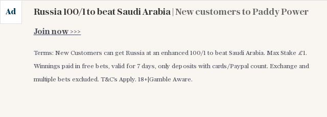 Russia 100/1 to beat Saudi Arabia | New customers to Paddy Power
