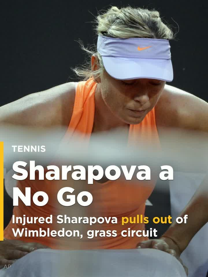 Injured Sharapova pulls out of Wimbledon, grass circuit.