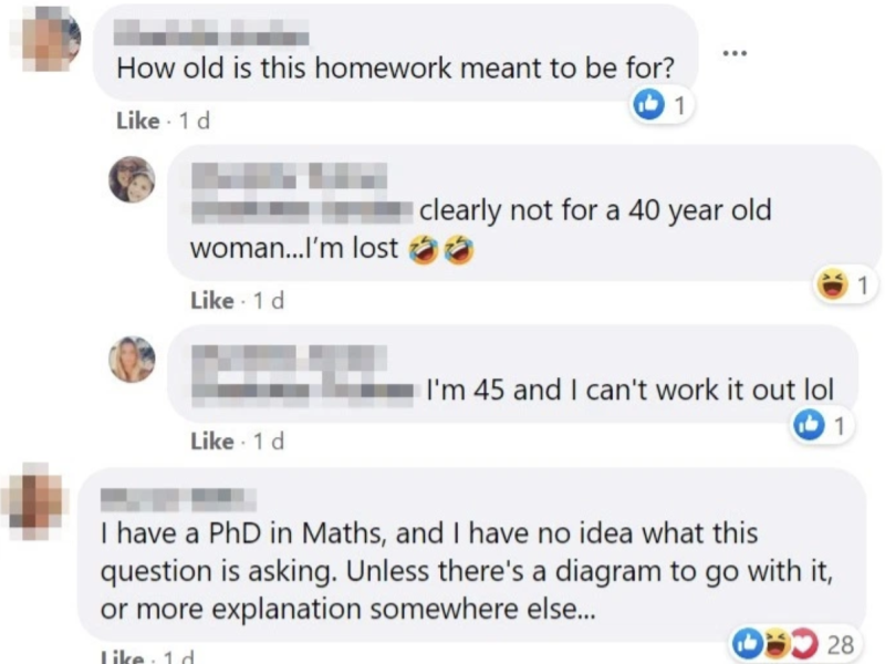 People were left seriously confused by the maths question, even someone with a PhD in maths was unable to come up with an answer. Photo: Facebook