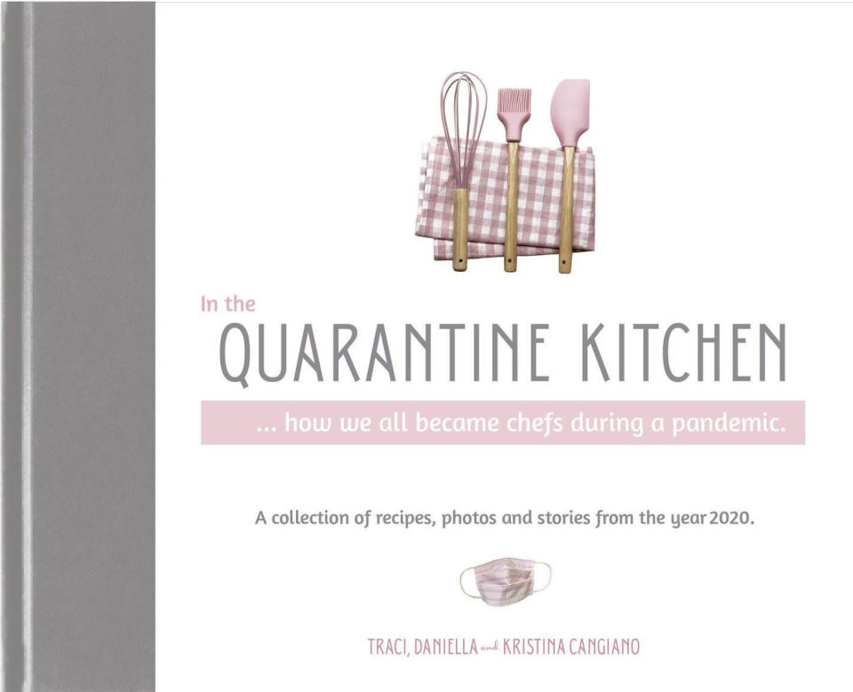 """This cover image released by Traci Cangiano shows """"In the Quarantine Kitchen,"""" a self published book of recipes collected during the pandemic by Traci, Daniella and Kristina Cangiano. The book offers some 120 recipes from across the globe that users posted on the Cangianos' Facebook group. All proceeds will go to charity. (Traci Cangiano via AP)"""