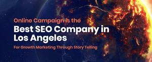 Online Campaign is theBest SEO Company inLos AngelesFor Growth Marketing Through Story Telling