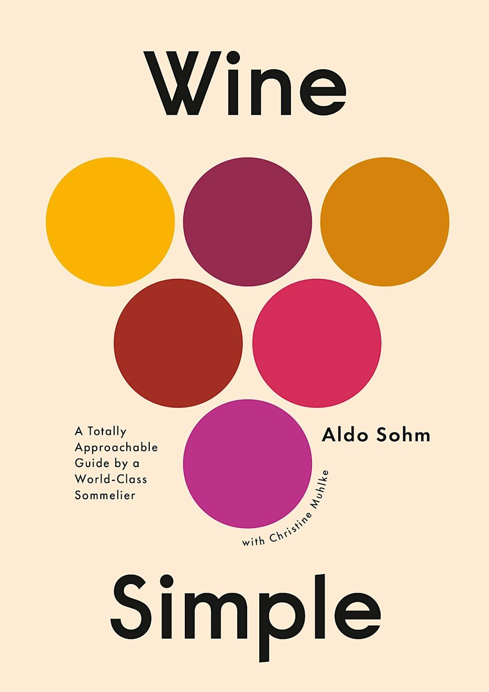 <p>This <span>Wine Simple: A Totally Approachable Guide from a World-Class Sommelier</span> ($25) is a great guide for beginners and connoisseurs alike.</p>