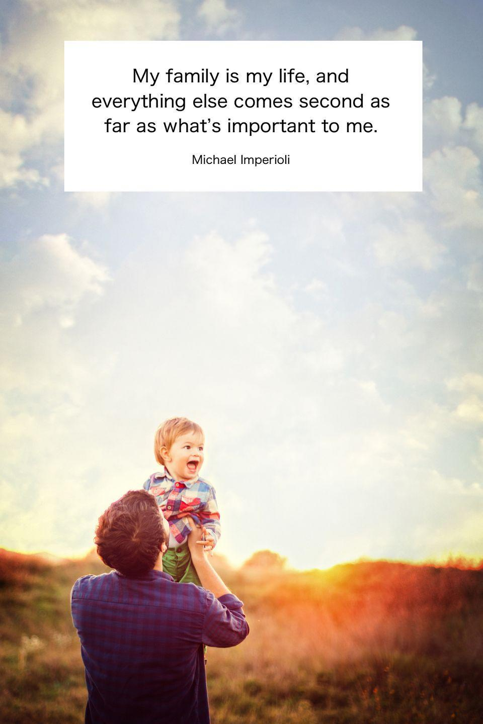 "<p>""My family is my life, and everything else comes second as far as what's important to me.""</p>"
