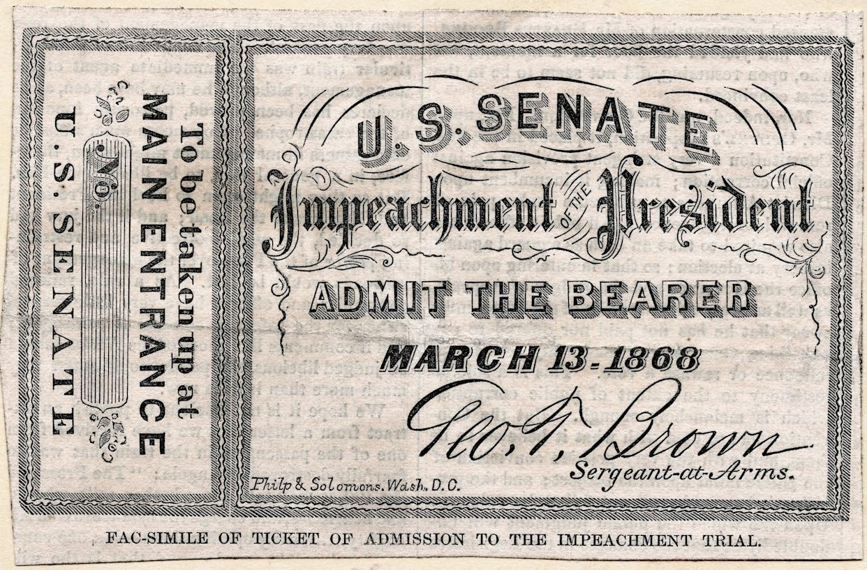 Facsimile of a ticket of admission to the Impeachment Trial of President Andrew Johnson in the United States Senate on March 13, 1868. The Senate failed toconvictJohnson by one vote.