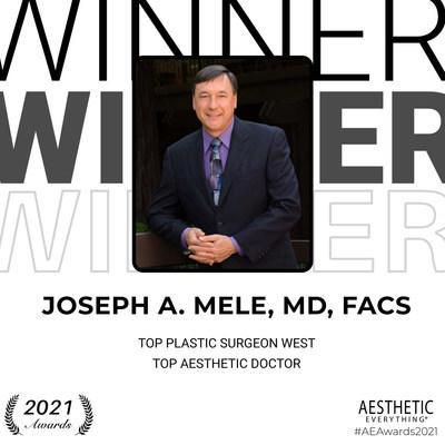 """Joseph A. Mele, MD, FACS Receives """"Top Plastic Surgeon West"""" and """"Top Aesthetic Doctor"""" in the Aesthetic Everything® Aesthetic and Cosmetic Medicine Awards 2021"""
