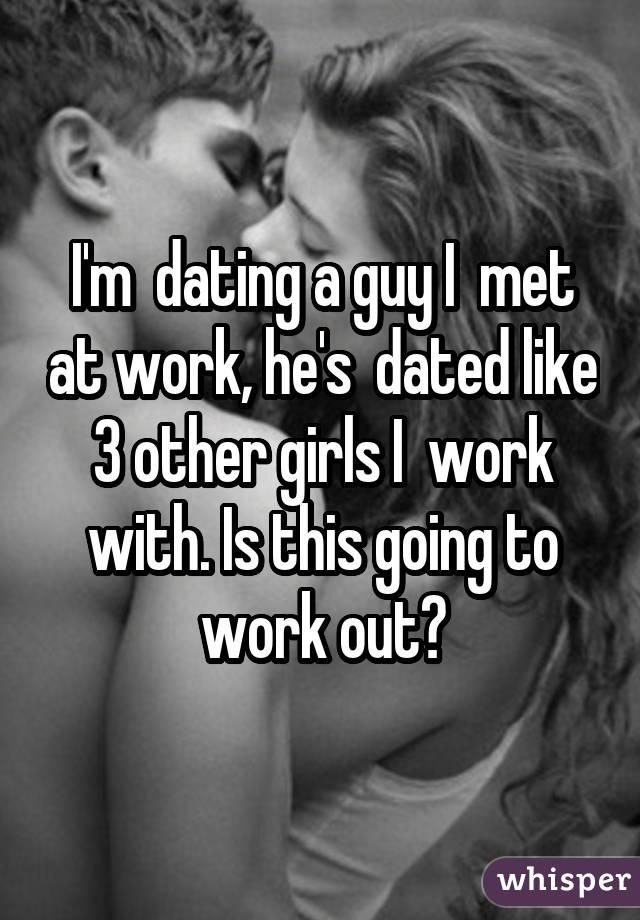 I'm dating a guy I met at work, he's dated like 3 other girls I work with. Is this going to work out?