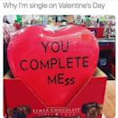 """<p>A romantic Valentine message that says """"You Complete Me""""? Yeah, right ... More like """"You Complete Mess.""""</p><p><a href=""""https://www.instagram.com/p/Bt3Vh8qg2ha/"""" rel=""""nofollow noopener"""" target=""""_blank"""" data-ylk=""""slk:See the original post on Instagram"""" class=""""link rapid-noclick-resp"""">See the original post on Instagram</a></p>"""