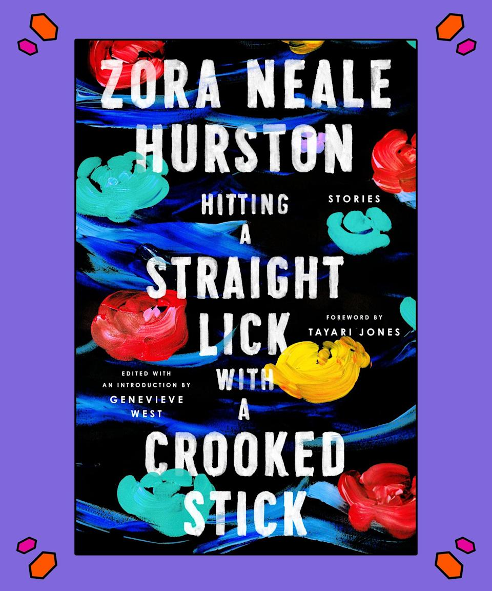 """<strong><em>Hitting a Straight Lick with a Crooked Stick: Stories from the Harlem Renaissance</em>, Zora Neale Hurston</strong><br><br>Two years after the release of Zora Neale Hurston's <em>Barracoon</em> – which highlighted the story of one of the last-known survivors of the Atlantic slave trade – Amistad brings readers <em>Hitting a Straight Lick with a Crooked Stick: Stories from the Harlem Renaissance</em>. The book is exactly as the title suggests: a collection of illuminating stories from, as Toni Morrison called her, """"one of the greatest writers of our time,"""" including eight of Hurston's """"forgotten"""" stories that will be read by eyes everywhere for the very first time. <br><br>In true Hurston fashion, the beloved author and anthropologist details the African American experience in the critical way that only she could. Booklist says """"her rediscovered stories will electrify book media and draw in readers.""""<br><br>Purchase your copy <a href=""""https://amzn.to/2A01ZQN"""" rel=""""nofollow noopener"""" target=""""_blank"""" data-ylk=""""slk:here"""" class=""""link rapid-noclick-resp"""">here</a>."""