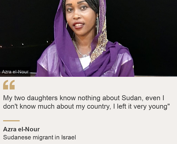 """My two daughters know nothing about Sudan, even I don't know much about my country, I left it very young"""", Source: Azra el-Nour, Source description: Sudanese migrant in Israel, Image: Azra el-Nour"