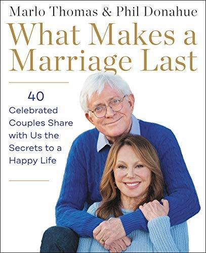"""What Makes a Marriage Last"" by Marlo Thomas and Phil Donahue (Amazon / Amazon)"