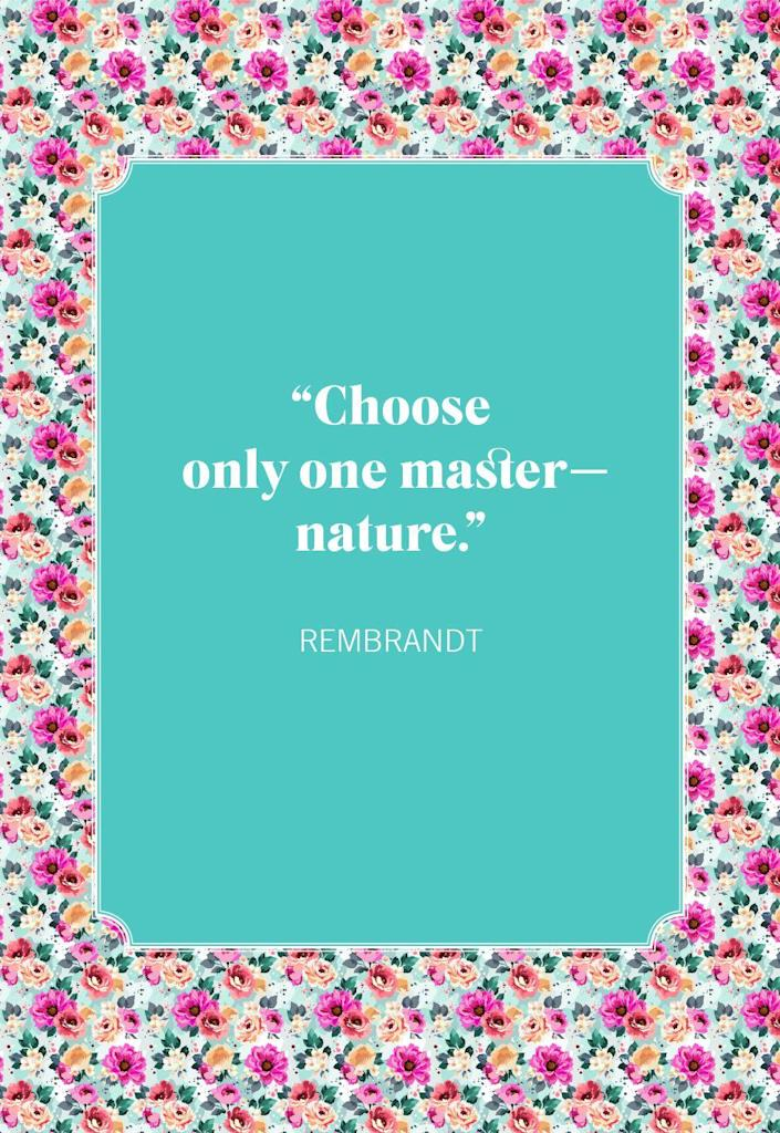"""<p>""""Choose only one master—nature.""""</p>"""