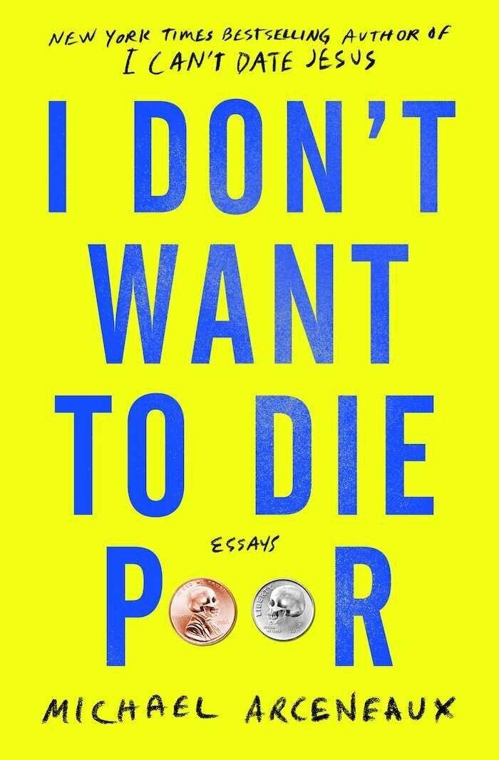 "Michael Arceneaux's second book of essays, ""I Don't Want to Die Poor."" (Photo: Simon & Schuster)"