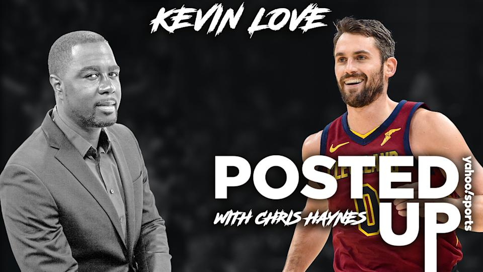 Cleveland Cavaliers forward Kevin Love joins Posted Up with Chris Haynes (Yahoo Sports)