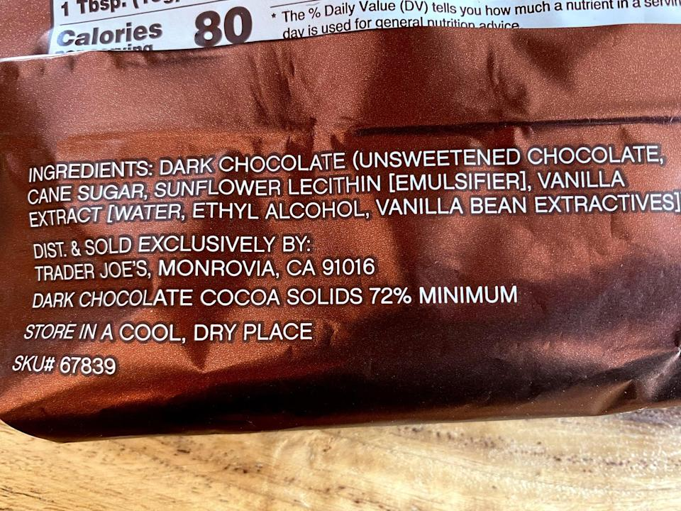 <p>Trader's Joe's 72% Cacao Dark Chocolate Chips are made with dark chocolate (unsweetened chocolate, cane sugar, sunflower lecithin [emulsifier], vanilla extract [water ethyl alcohol, vanilla bean extractives]).</p> <p>For comparison, the first ingredient in the Semi-Sweet Chocolate Chips is cane sugar, and this list continues with chocolate, cocoa butter, soy lecithin (emulsifier), vanilla extract (water, ethyl alcohol, and vanilla bean extractives).</p>