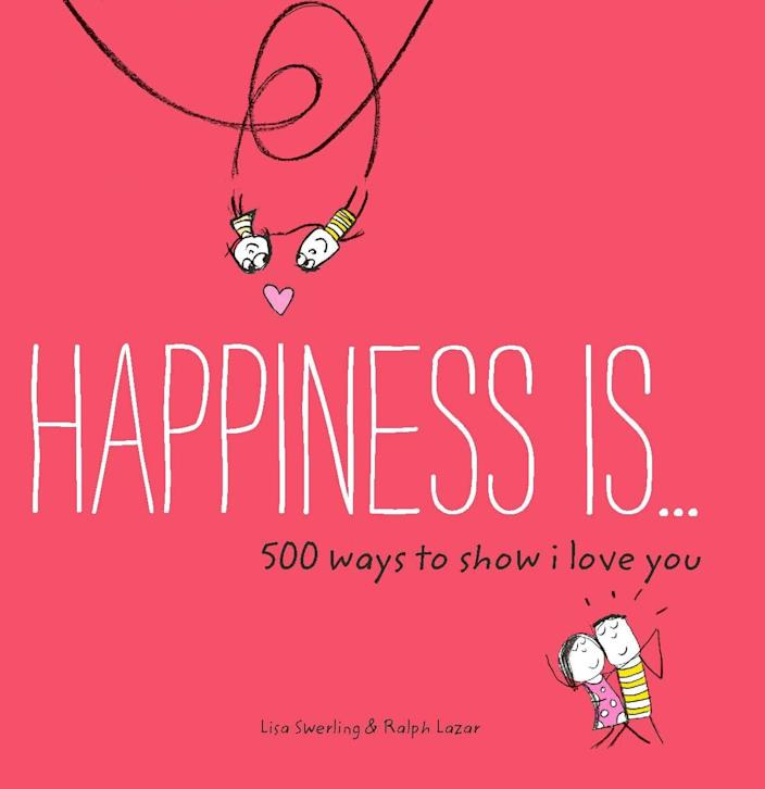 <p>An adorable book of illustrations that capture what true love is. </p> <p><span>Happiness Is . . . 500 Ways to Show I Love You</span> ($13)</p>