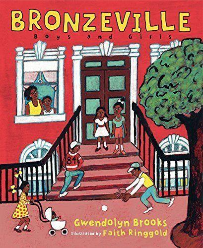 Kids can learn the importance of community by reading Gwendolyn Brooks' poems about Chicago's Bronzeville section. (By Gwendolyn Brooks, illustrated by Faith Ringgold)