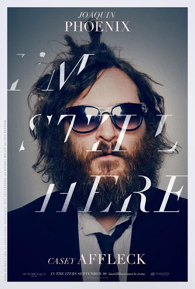 """The Best:  <a href=""""http://movies.yahoo.com/movie/1810167068/info"""">I'M STILL HERE</a>    The wiped-out type over Joaquin Phoenix's enigmatic (and slightly disturbing) portrait is a classy breath of fresh air."""