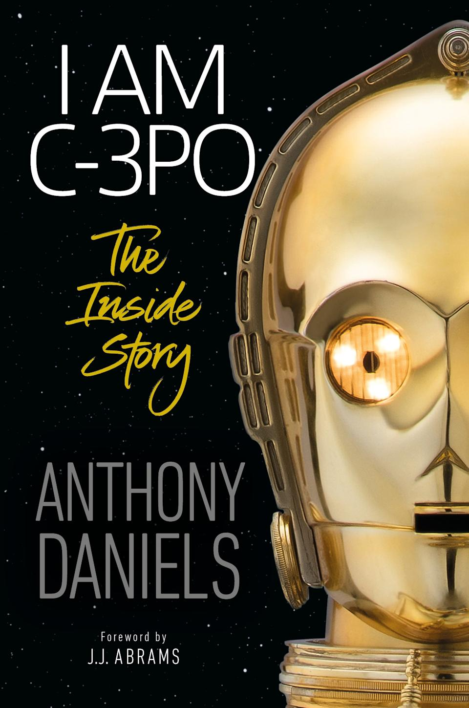 I Am C-3PO: The Inside Story by Anthony Daniels (DK)