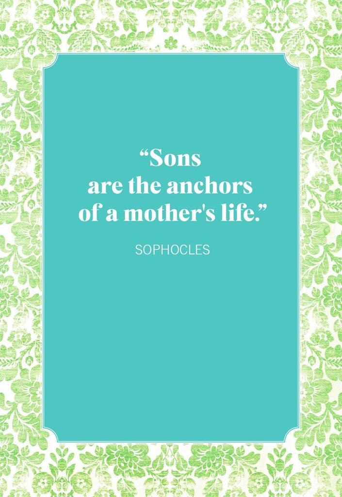 """<p>""""Sons are the anchors of a mother's life.""""<br></p>"""