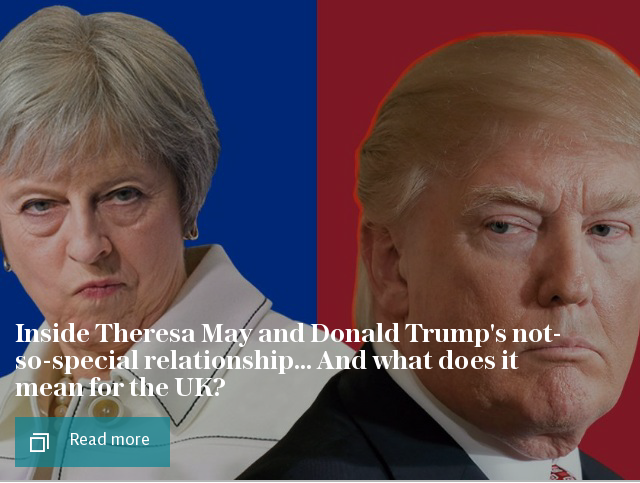 Inside Theresa May and Donald Trump's not-so-special relationship