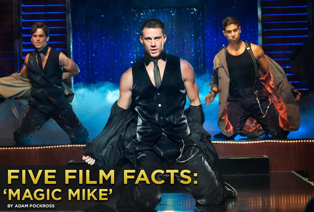"""While much of the country is expecting dry weather this weekend, that won't be the case in your local theater, as Steven Soderbergh's """"<a href=""""http://movies.yahoo.com/2012-summer-movies/magic-mike-010520103.html#carousel"""">Magic Mike</a>"""" will be raining scantily clad men upon the moviegoing masses. Hallelujah. With Channing Tatum, Matthew McConaughey, Joe Manganiello, Matthew Bomer, and Alex Pettyfer all parading around in their skivvies, we know """"Magic Mike"""" will be heavy on the eye candy, but here are five fun facts you might not know about the film."""