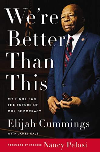 """We're Better Than This,"" by Elijah Cummings (Amazon / Amazon)"