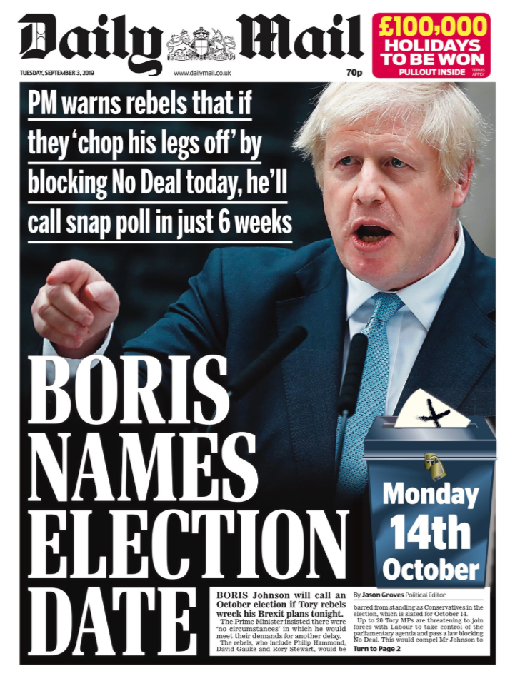 The Daily Mail says a call for a general election would be a reaction to Boris Johnson getting his legs chopped off by Rebel MPs over Brexit legislation.