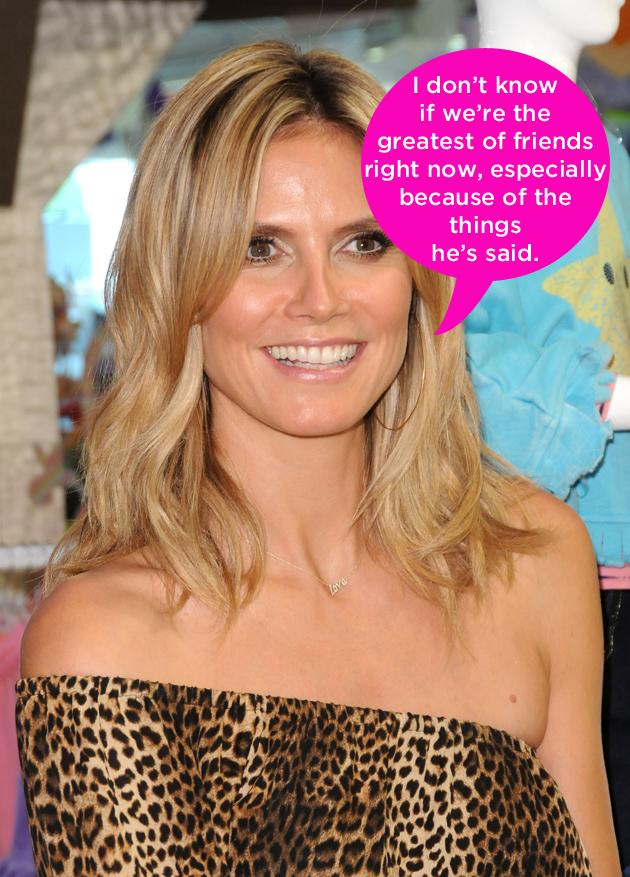 "Celebrity quotes: We were gutted when Heidi Klum and Seal decided to split earlier this year – and we're even sadder that things have become bitter between the pair. After Heidi began seeing her bodyguard, Seal was unimpressed and accused her of ""fornicating with the help"". She hit back saying: ""Yes, he has a very unique choice of words. I'm used to them. I don't know. I don't love that. Obviously, it's not true. I've never looked at another man while I was with him. I don't know if we're the greatest friends right now, especially because of the things that he said. I just saw him on, on Sunday. We were talking and we're in an okay place."""