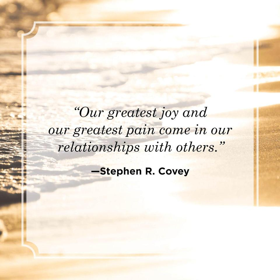 """<p>""""Our greatest joy and our greatest pain come in our relationships with others.""""</p>"""