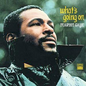 What's Going On -Marvin Gaye
