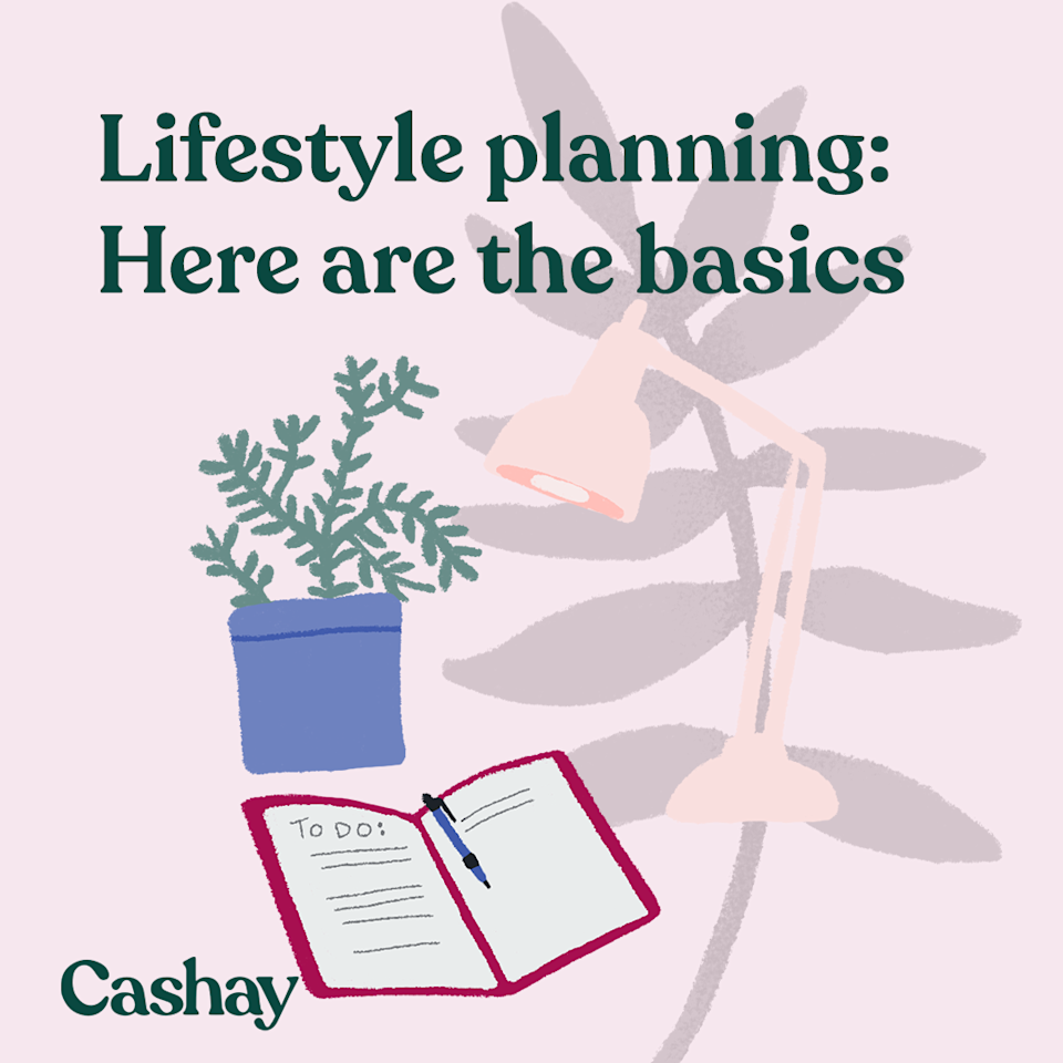 Be realistic about your lifestyle planning goals. (Graphic: Hannah Smart/Cashay)
