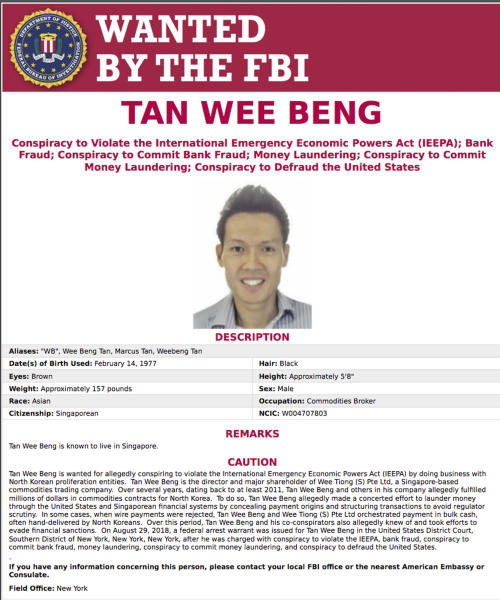 "This wanted poster released by FBI shows Singaporean Tan Wee Beng, the director of both trading house Wee Tiong (S) Pte. Ltd. and ship management services company WT Marine Pte. Ltd. The Singaporean businessman facing criminal charges in the United States for allegedly violating sanctions against North Korea said he was taking the concerns ""seriously."" In a note to stakeholders of his trading company Wee Tiong, seen by The Associated Press, Tan Wee Beng said he was still fully committed to his business. Tan was also blacklisted by the U.S. Treasury Department for allegedly doing business with the North and engaging in money laundering. Tan said he will work with lawyers and contact authorities for more information on the charges. (FBI via AP)"