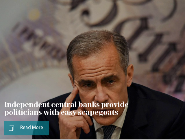 Independent central banks provide politicians with easy scapegoats