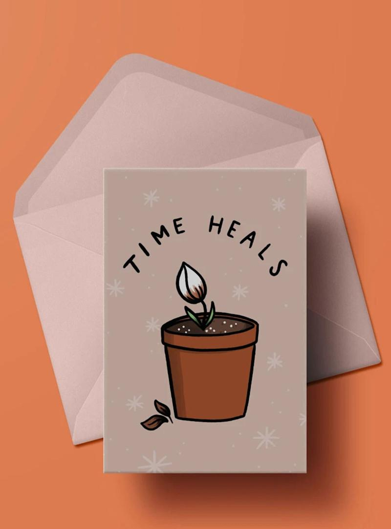"For the friend going through a breakup. Get it <a href=""https://www.stayhomeclub.ca/collections/cautious-optimism/products/time-heals-card"" target=""_blank"" rel=""noopener noreferrer"">at Stay Home Club</a> for $4.50."