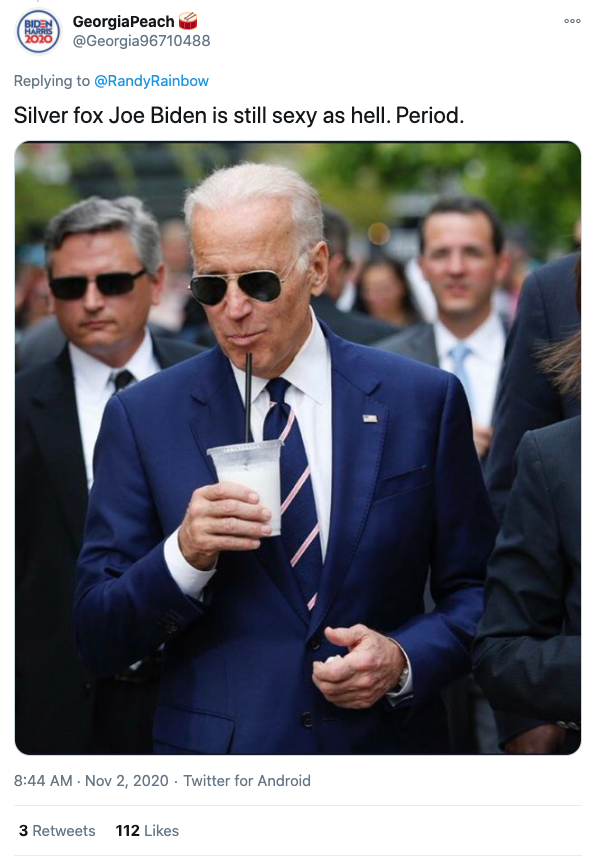 "Screengrab of tweet of photo of Joe Biden """"Silver fox Joe Biden is still sexy as hell. Period."""