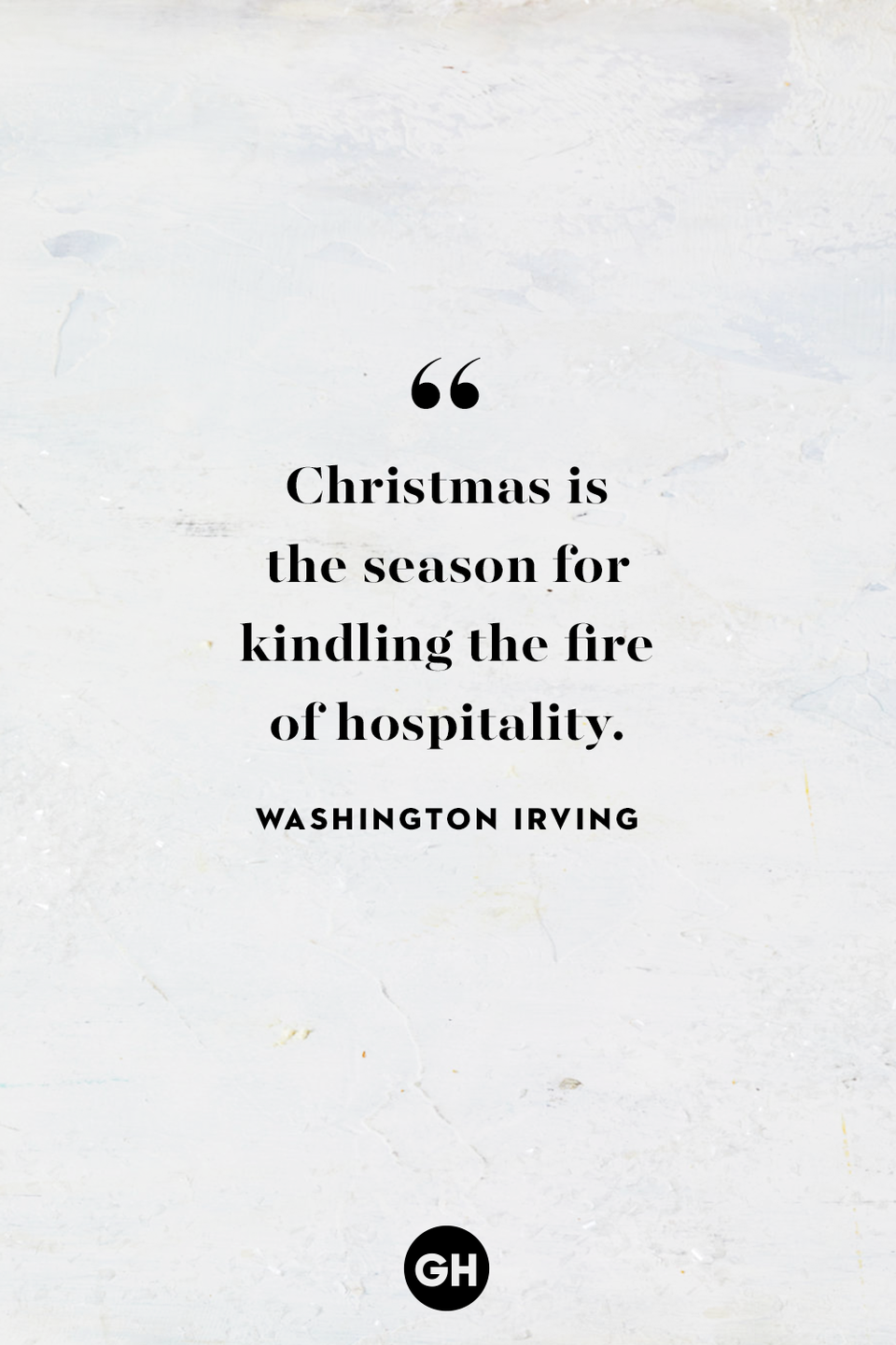 <p>Christmas is the season for kindling the fire of hospitality. </p>