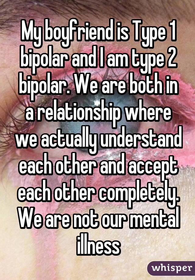 am i dating someone who is bipolar What causes infidelity in bipolar people  are you dating someone  quora user, i am a bipolar,.