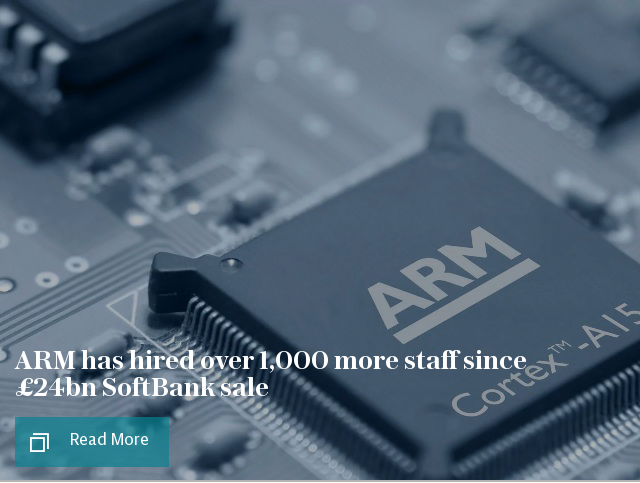 ARM has hired over 1,000 more staff since £24bn SoftBank sale