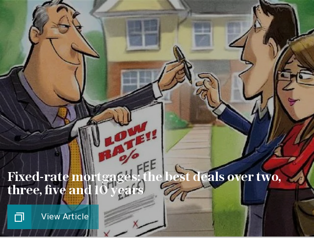 Fixed-rate mortgages: the best deals over two, three, five and 10 years