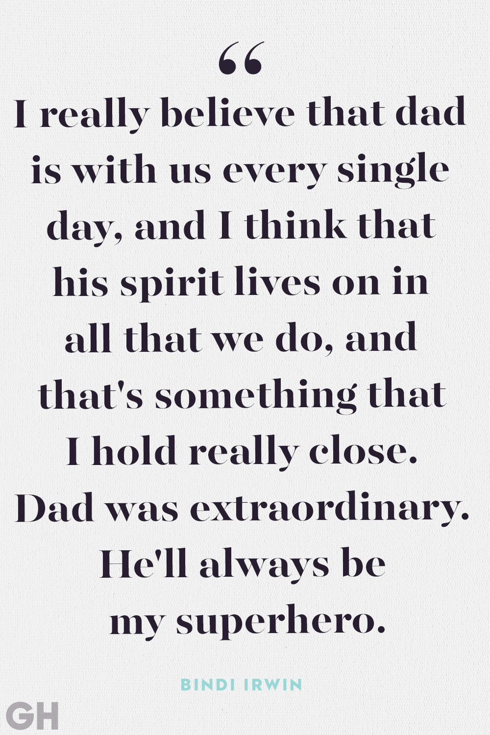 """<p>""""I really believe that dad is with us every single day, and I think that his spirit lives on in all that we do, and that's something that I hold really close. Dad was extraordinary. He'll always be my superhero."""" </p>"""