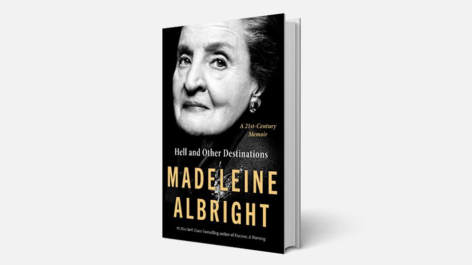 'Hell and Other Destinations: A 21st-Century Memoir' by Madeleine Albright