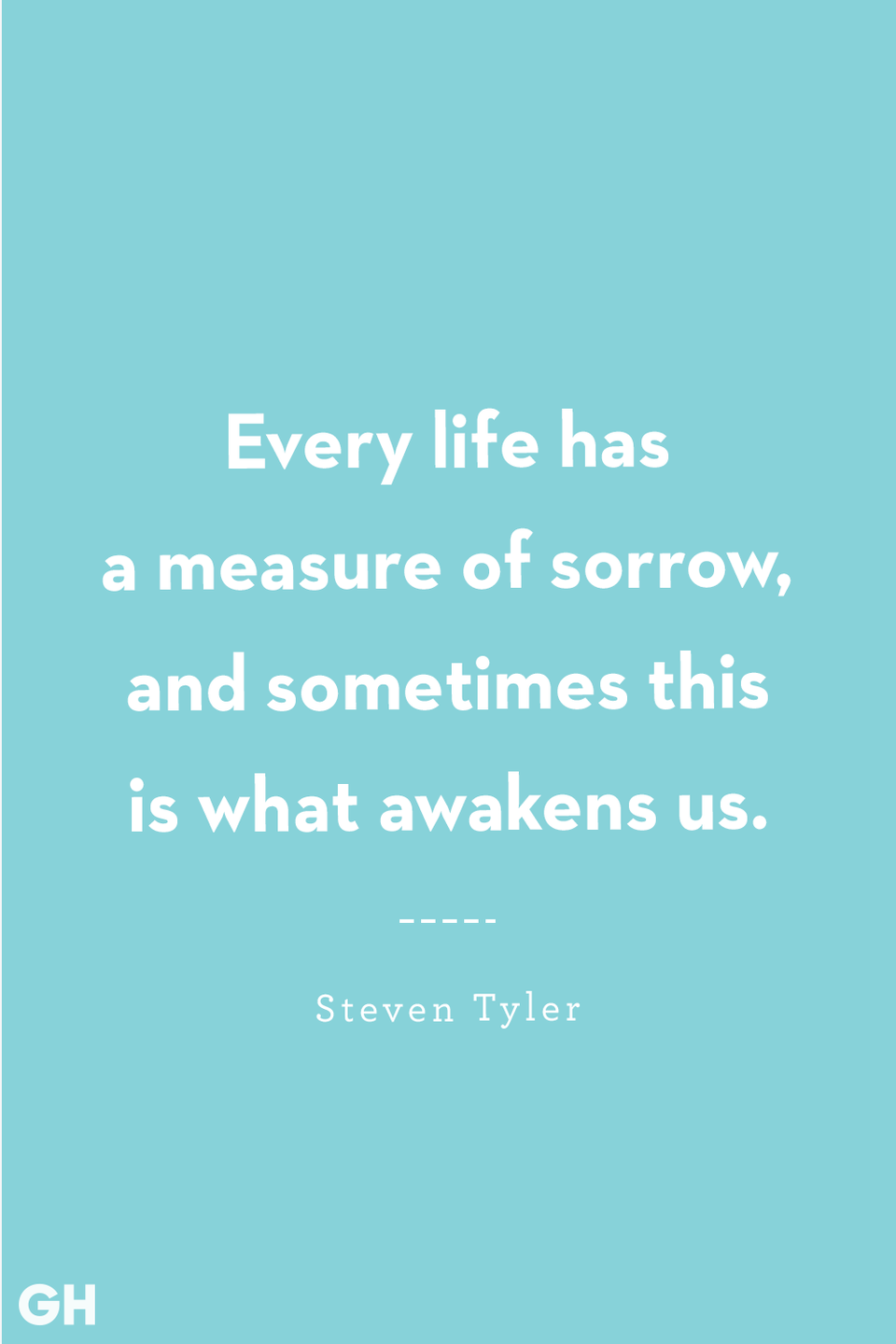 <p>Every life has a measure of sorrow, and sometimes this is what awakens us.</p>