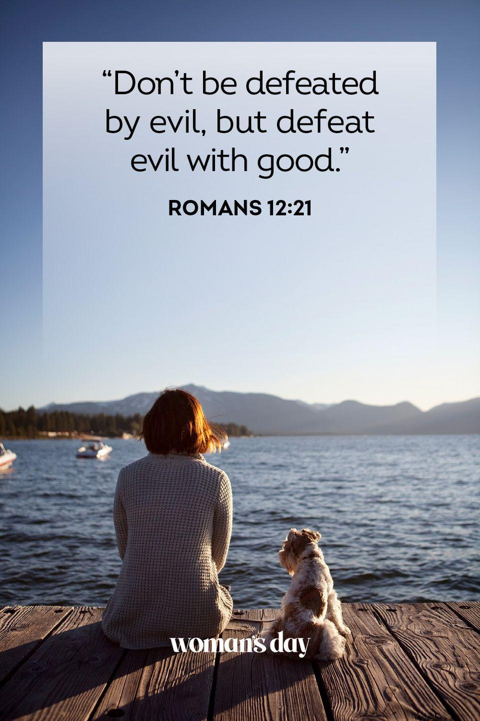 """<p>""""Don't be defeated by evil, but defeat evil with good."""" — Romans 12:21</p><p><strong>The Good News: </strong>It can be overwhelming to deal with a lot of bad news or struggles at once. But we need to meet those challenges with our best attitude and know that we can and will make it through.</p>"""