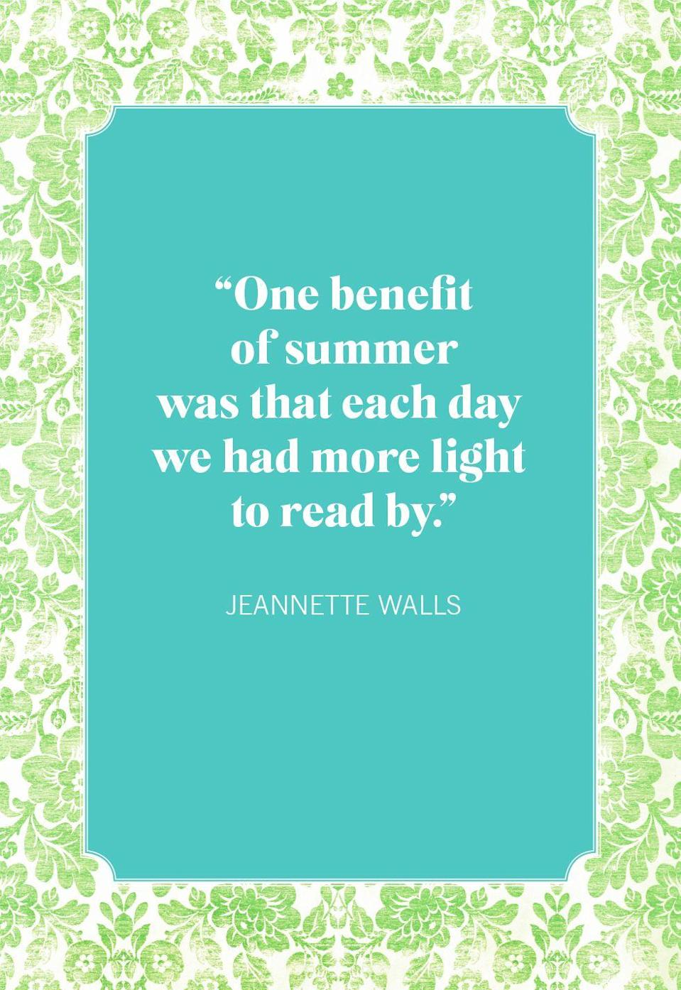 """<p>""""One benefit of suummer was that each day we had more light to read by.""""</p>"""