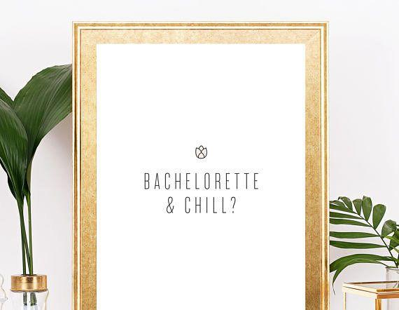 "Get it <a href=""https://www.etsy.com/listing/526808611/bachelorette-and-chill-print-digital?ga_order=most_relevant&ga_search_type=all&ga_view_type=gallery&ga_search_query=bachelor%20show%20gifts&ref=sr_gallery-3-35"" target=""_blank"">here</a>."