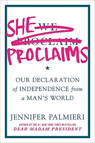 She Proclaims: Our Declaration of Independence from a Man's World (Amazon / Amazon)