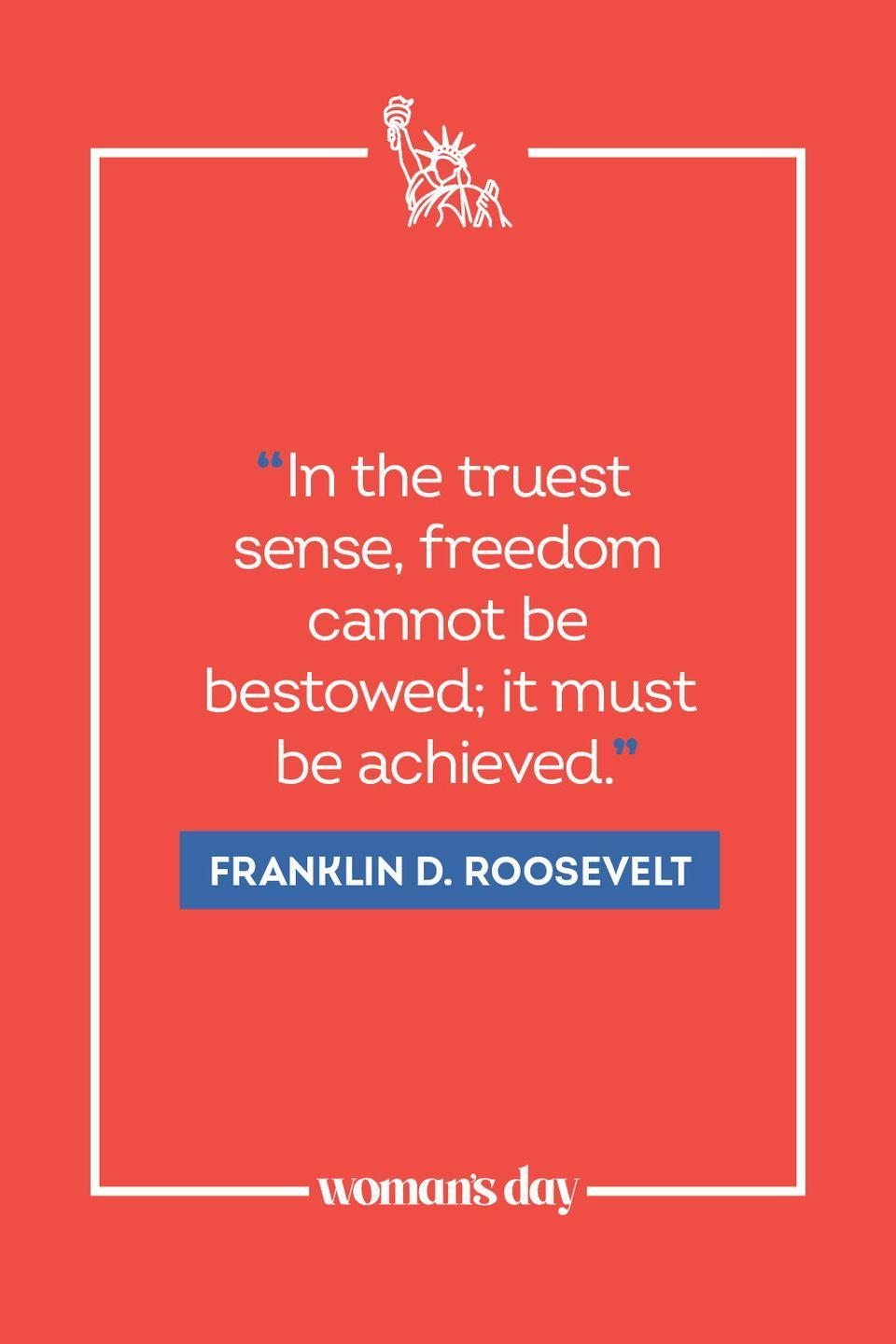 """<p>""""In the truest sense, freedom cannot be bestowed; it must be achieved."""" </p>"""